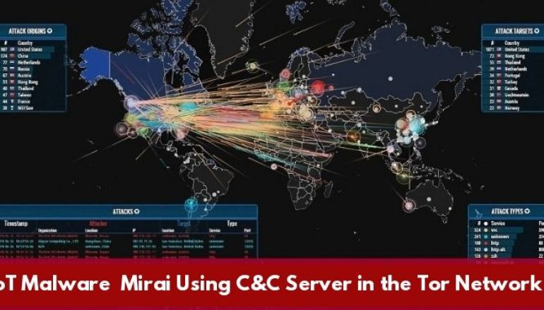 Most Dangerous IoT Malware Mirai Now Using C&C Server in the Tor Network For Anonymity