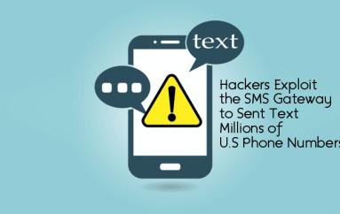 Hackers Exploit the SMS Gateway to Sent Text Millions of U.S Phone Numbers