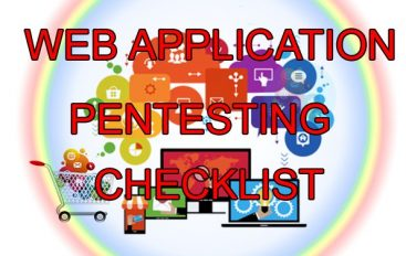 Web Application Penetration Testing Checklist – A Detailed Cheat Sheet