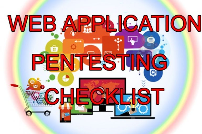 Web Application Penetration Testing Checklist – A Detailed Cheat Sheet