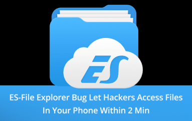 ES-File Explorer Vulnerability Let Attacker Access All Your Personal Files In Your Phone Remotely within 2 Min