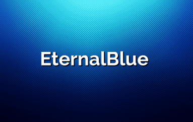 What is EternalBlue? How Does it used by Cyber Criminals to Hack Millions of Windows Computers