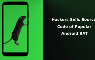 Threat Actor Sells Entire  Source Code of Popular Android RAT in the Dark Web for $15,000