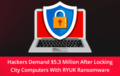 Hackers Demand $5.3 Million After Locking Massachusetts City Computers With RYUK Ransomware