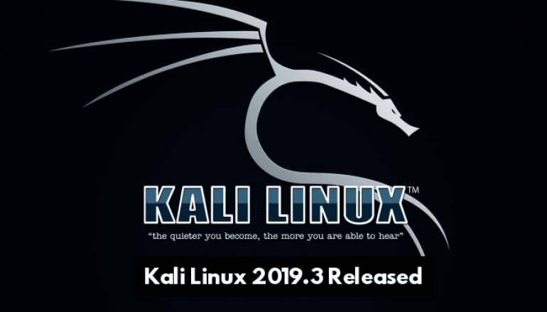 Kali Linux 2019.3 Released With New Hacking Tools, Helper Scripts and Metapackages