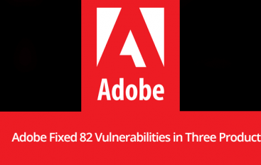 Adobe Fixes 82 Vulnerabilities in Adobe Acrobat and Reader, Experience & Downloader Manager