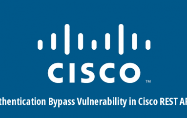 Authentication Bypass Vulnerability in Cisco REST API Let Hackers Take Control of Cisco Routers Remotely