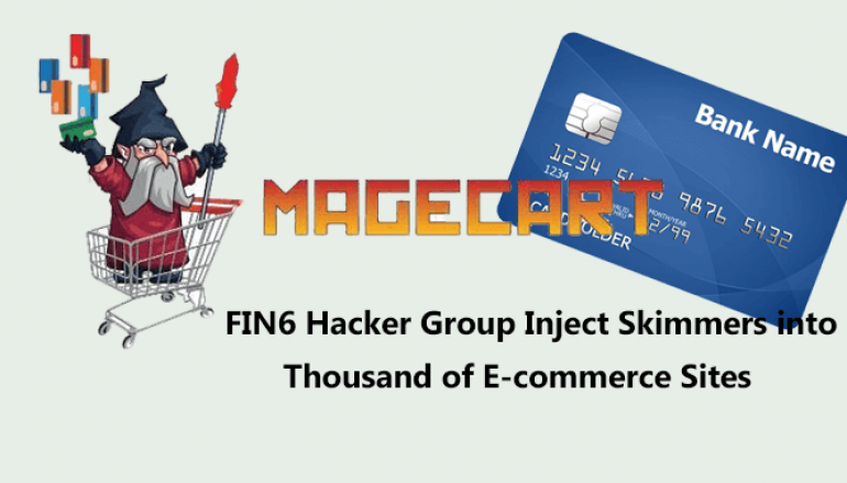 FIN6 Hacker Group Inject Skimmers into Thousand of E-commerce Sites to Steal Credit Card Data