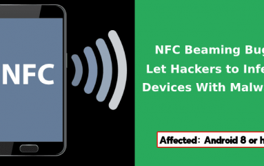 NFC Beaming Vulnerability in Android Let Hackers to Infect Vulnerable Devices With Malware