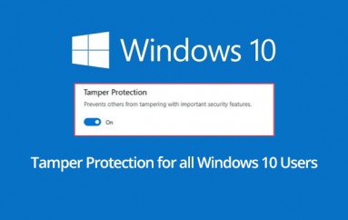 Microsoft Enables Tamper Protection by Default for all Windows 10 Users to Defend Against Attacks