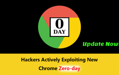 Emergency!! Hackers Actively Exploiting Chrome Zero-day Bug in Wide – Update Now