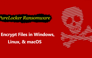 PureLocker Ransomware Attack Enterprise Production Servers and Encrypt Files in Windows, Linux, & macOS