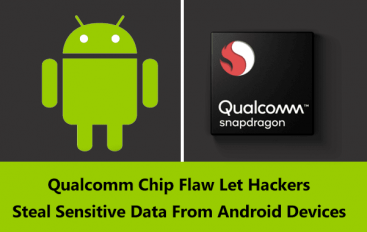 Vulnerability in Qualcomm Chip Let Hackers Steal Sensitive Data From Android Devices