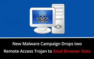 New Malware Attack Drops Double Remote Access Trojan in Windows to Steal Chrome, Firefox Browsers Data