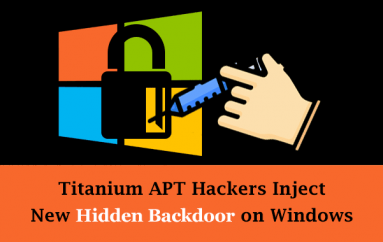 Titanium APT Hackers Inject New Hidden Backdoor on Windows Using Fileless Technique