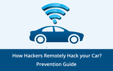 How Hackers Remotely Hack your Car? Cyber Security Guide for Internet-Connected Car's to Avoid Hacking