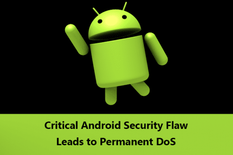 Critical Android Security Vulnerability Let Remote Attacker Cause Permanent Denial of Service