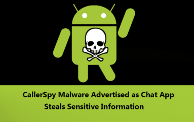 CallerSpy Android Malware Advertised as Chat App Steals Call Logs, SMS, Contacts & Files on the Infected Device