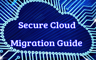 Most Important Challenges of Cloud Migration In Your Organization With Cyber Security Principles – Guide