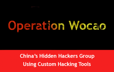 Operation Wocao – China's Hidden Hackers Group Using Custom Hacking Tools to Attack More Than 10 High Profile Countries