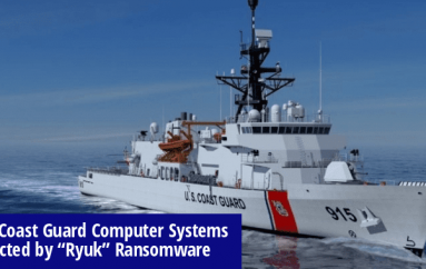 "U.S. Coast Guard Computer Systems Infected by ""Ryuk"" Ransomware That Encrypts IT Network-Based Critical Files"