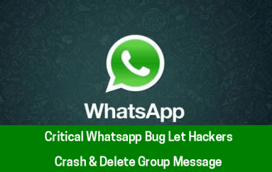 Critical Whatsapp Bug Let Hackers to Crash & Delete Group Messages by Sending a Single Destructive Message