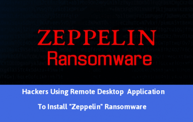 "Hackers Using Remote Desktop Application To Install ""Zeppelin"" Ransomware & Encrypt Windows Files"