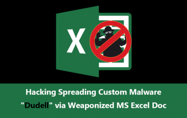 "Unknown Hacking Group Launching Custom Malware ""Dudell"" via Weaponized Microsoft Excel Documents"