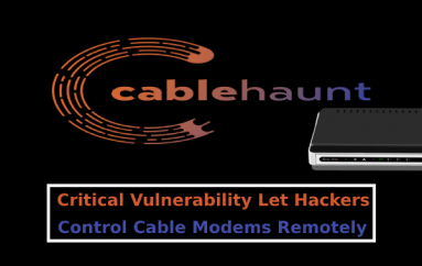 Cable Haunt – Critical Vulnerability Let Hackers Control Cable Modems Remotely