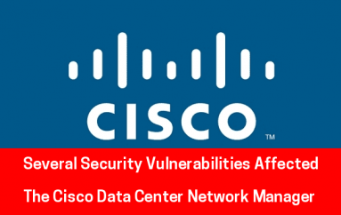 11 Bugs in Cisco Data Center Network Manager Let Hackers Perform RCE, SQL Injection, Authentication Bypass Attacks
