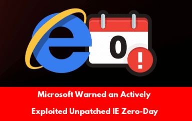 Unpatched Critical IE Browser Zero-Day Vulnerability Affected Millions of Windows Users