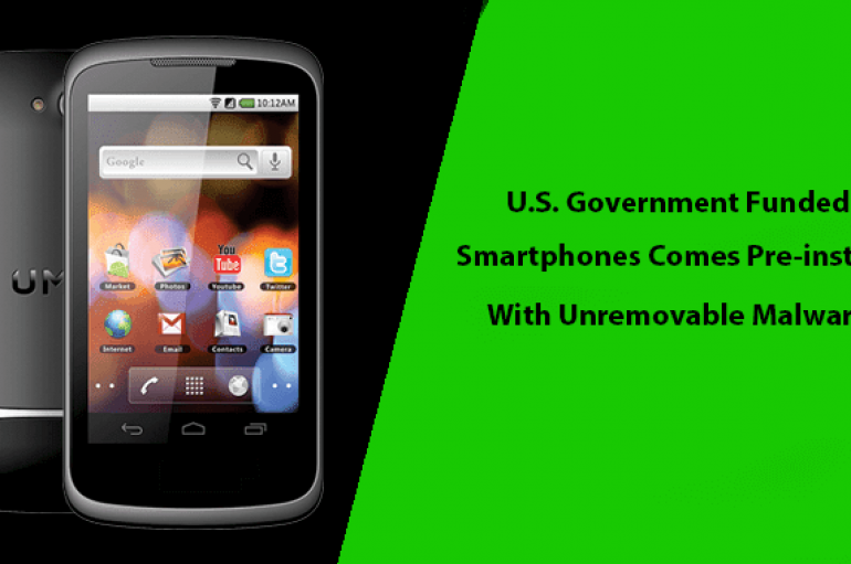 The U.S. Government Funded Smartphones Comes Pre-installed With Unremovable Malware