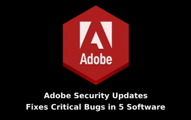 Adobe Released February 2020 Security Updates – Fixes Critical Bugs in 5 Software