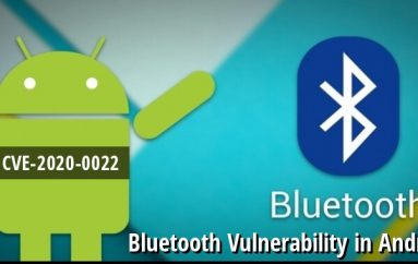New Bluetooth Vulnerability in Android Let Remote Attackers Execute Arbitrary Code & Silently Take Your Device Control