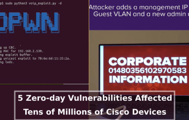 5 Critical Zero-day Vulnerabilities Affected Tens of Millions of Cisco Switches, Routers, IP Phones and Cameras