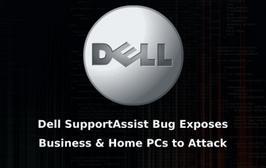 Dell SupportAssist Bug Exposes Business & Home PCs Let Hackers Attack Hundreds of Million Dell Computers