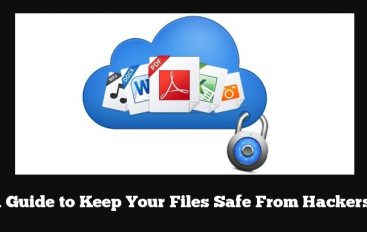 Best and Effective Ways to Keep Your Files Safe From Hackers – Guide