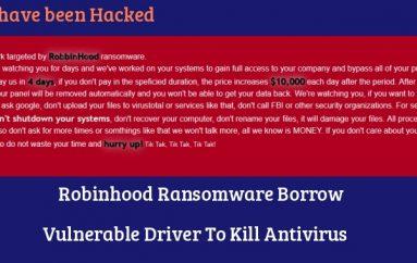 Robinhood Ransomware Borrow Vulnerable Driver To Kill Antivirus and Encrypt Windows System Files