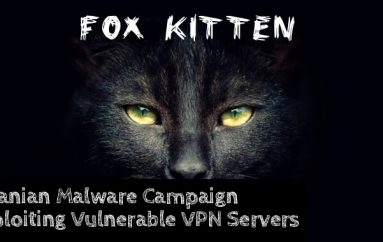 Fox Kitten – Iranian Malware Campaign Exploiting Vulnerable VPN Servers To Hack The Organizations Internal Networks