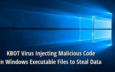 New KBOT Virus Injecting Malicious Code in Windows Executable Files to Steal the Victim's Bank & Personal Data