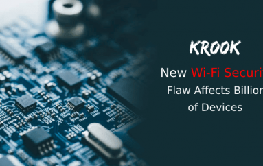 Kr00k – New Wi-Fi Vulnerability Let Hackers Decrypt WPA2-Encrypted Traffic – Billion of Devices Affected