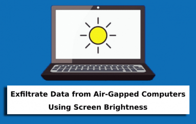 Hackers Can Exfiltrate Sensitive Data from Air-Gapped Computers Using Screen Brightness