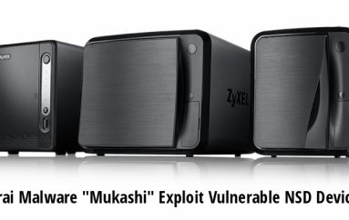 """New Mirai Malware """"Mukashi"""" Exploit Vulnerable Zyxel Network Storage Devices in Wide"""