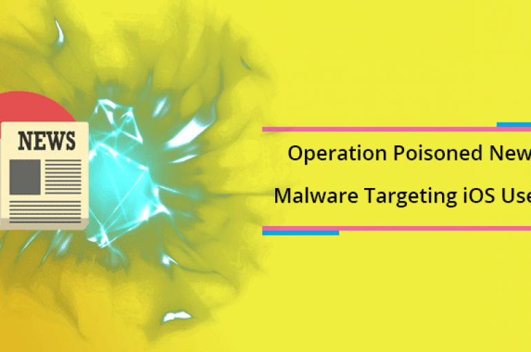 Operation Poisoned News – Hackers Deliver Malware Targeting iOS Users Using Local News Links