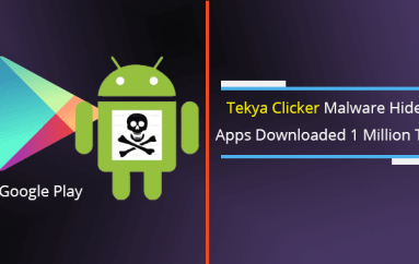 Tekya Clicker Malware Hides in 56 Apps that Downloaded 1 Million Times Worldwide From Google Play