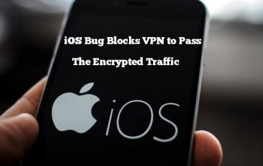 "Unpatched ""VPN Bypass"" Vulnerability in Apple iOS Let Blocks VPN to Pass The Encrypted Traffic"