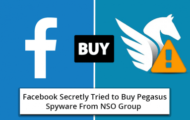 Facebook Secretly Tried to Buy Pegasus Spyware From NSO Group to Monitor Apple Users Activities & Access Data