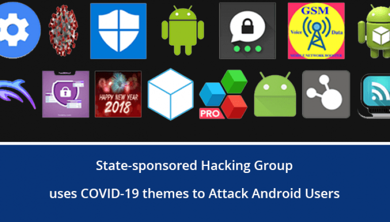 Syrian State-Sponsored Hacking Group Uses COVID-19 Themes to Attacks Android Users