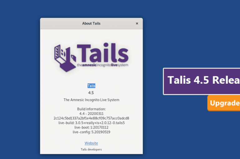 New Version of Privacy and Anonymous Operating System Tails 4.5 Released with Fix for Security Issues