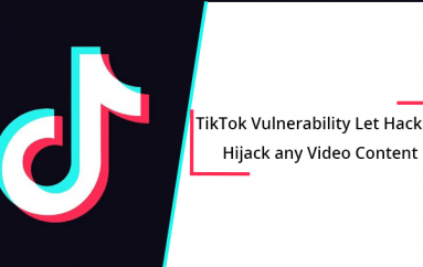 TikTok Vulnerability Let Hackers to Hijack any Video Content